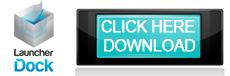 Launcher-Dock-Click-Here-Download